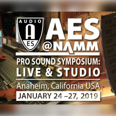 Expanded Program and Registration Options for AES@NAMM Pro Sound Symposium: Live & Studio 2019 Revealed