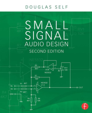 Small Signal Audio Design, 2nd Edition, by Douglas Self