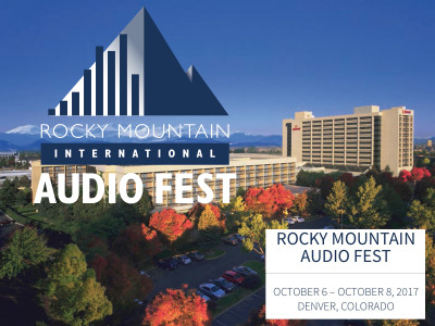Join the Rocky Mountain Audio Fest (RMAF) October 6-8, 2017