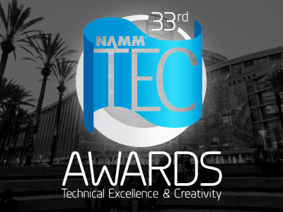 Vote for the 33rd Annual NAMM TEC Awards! The Best in Pro Audio and Sound Production!