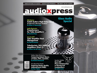 The Magic of Tubes is Back with audioXpress May 2018 Glass Audio Special