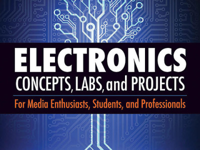 Hal Leonard Publishes Electronics Concepts, Labs, and Projects: Essential Electronics Theory for the Audio World