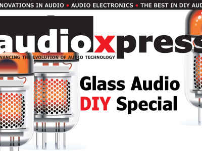 It's Here! The Glass Audio DIY Special audioXpress May 2015 Edition!