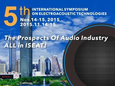 The International Symposium of Electro-Acoustic Technology 2015