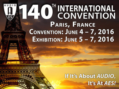 140th Audio Engineering Society (AES) European Convention, Paris, France