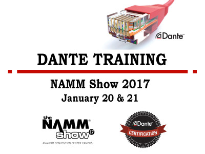 Audinate and NAMM Unveil Dante Training Events at the 2017 NAMM Show