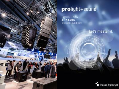 The World of Live Entertainment Returns to Prolight+Sound 2017 in Frankfurt