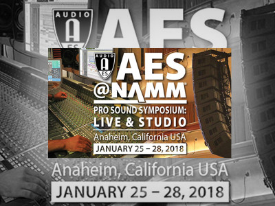 AES@NAMM 2018 Pro Sound Symposium Receives Support from Industry-Leading Brands and Companies