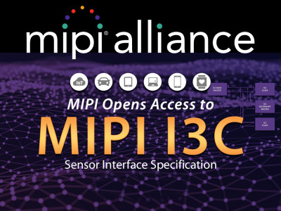 MIPI Alliance Opens Access to MIPI I3C Sensor Interface Specification