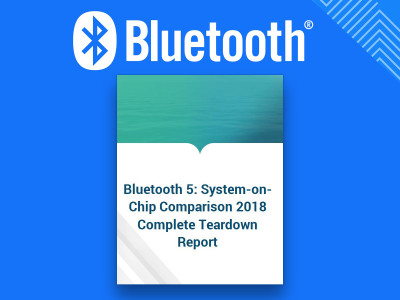 ResearchAndMarkets.com Publishes Bluetooth 5: System-on-Chip Comparisons 2018 - Complete Teardown Report