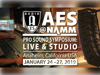 Expanded Program and Registration Options for AES@NAMM Pro Sound Symposium: Live & Studio 2019 Revealed