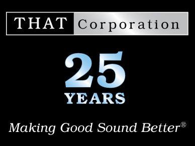 THAT Corporation Celebrates 25 Years in Pro Audio