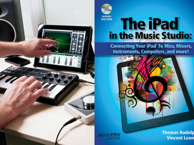 Hal Leonard Publishes The iPad in the Music Studio Book