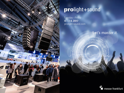The World of Live Entertainment Returns to Prolight+Sound 2017 in Frankfurt
