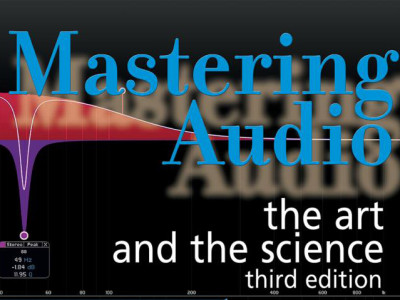 Mastering Audio: The Art and the Science, 3rd Edition by Bob Katz Now Available
