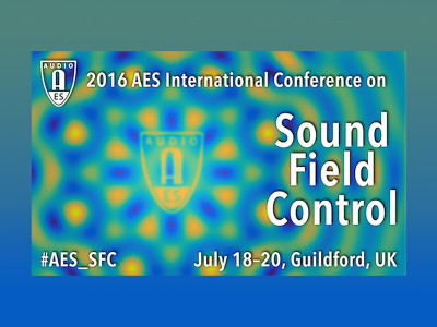 2016 AES International Conference on Sound Field Control - July 2016