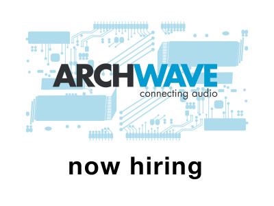 Leading Audio Development Company Archwave Is Now Hiring