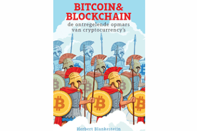 Bitcoin & Blockchain. De ontregelende opmars van cryptocurrency's