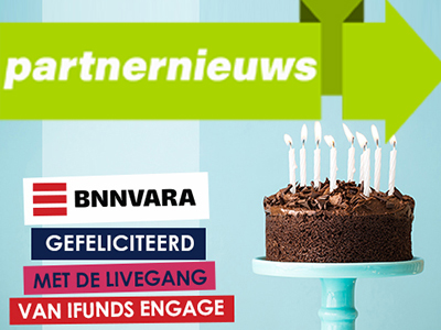 BNNVARA is vorige maand live gegaan met Ifunds Engage Members.