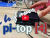 pi-top [4] : nano-ordinateur avec méga potentiel éducatif
