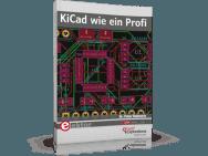 """Elektor veröffentlicht die deutsche Ausgabe seines meistverkauften Buches """"KiCad Like a Pro"""""""