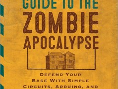New: Simon Monk's The Maker's Guide to the Zombie Apocalypse