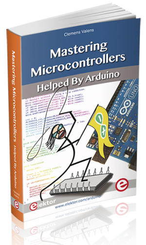 New Book: Mastering Microcontrollers, Helped by Arduino