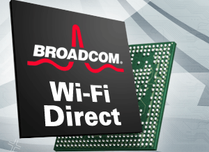 Broadcom Embraces WiFi Direct