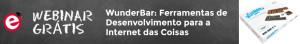 Última Chamada: Não Esquecer de Fazer o Registo para o Webinar WunderBar IoT da Elektor