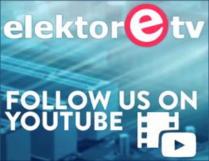 Subscribe to our YouTube channel to see what's in store at Elektor.TV