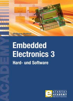 Exklusiv für Abonnenten: Neues Elektor-Buch ''Embedded Electronics 3'' bis Montag, 17.10.