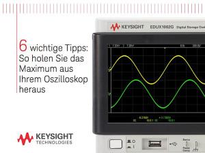Keysight: Holen Sie das Maximum aus Ihrem Oszilloskop heraus!