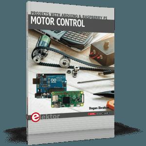 """Motor Control: Projects with Arduino & Raspberry Pi"" von Dogan Ibrahim"