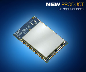 Mouser Electronics, Inc. is now stocking XBee and XBee-PRO SX Modules from Digi International.