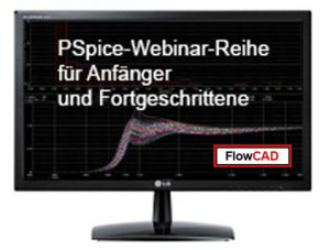 Kostenlose PSpice-Webinar-Reihe von FlowCAD