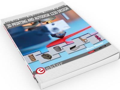 Elektor Bestseller: 3D Printing and Autodesk 123D Design
