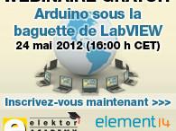 Webinaire gratuit : Arduino sous la baguette de LabVIEW