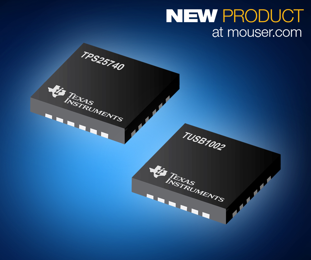 TI TPS25740 USB source controllers and TUSB1002 3.1 10Gbps linear redriver, at Mouser