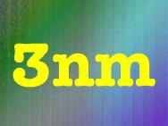 3 nm... c'est vraiment très peu...