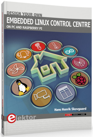 Design your own Embedded Linux Control Centre on PC and Raspberry Pi