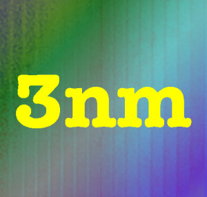 3nm... thats tiny