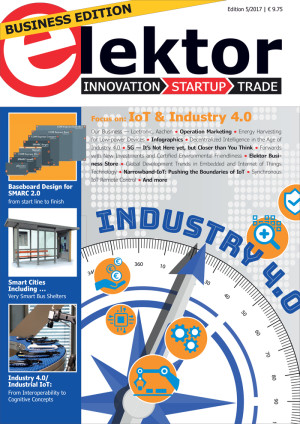 Elektor Business Magazine 5/2017 has a focus on IoT & Industry 4.0.