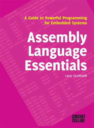 Circuit Cellar presents first book: Assembly Language Essentials