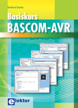 Exklusiv für Abonnenten: Neues Elektor-Buch ''Basiskurs BASCOM-AVR'' bis Montag, 16.05. b