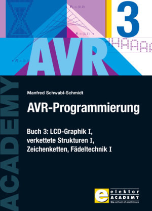 """Exklusiv für Abonnenten: Neues Elektor-Buch """"AVR-Programmierung 3"""" bis 19.09. bestellen u"""