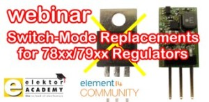 In Kürze: Webinar ''Switch-Mode Replacements for 78xx/79xx Regulators''