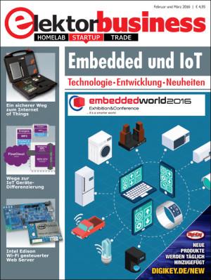 Brandneu: Elektor Business mit den Schwerpunkten Embedded und IoT