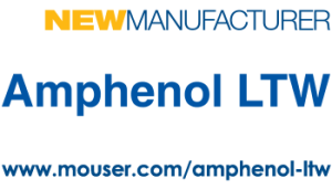 """Amphenol LTW is excited to extend its market reach through Mouser Electronics,"" said Luc Kan, General Manager of Amphenol LTW."