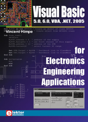 Visual Basic 5.0, 6.0, VBA, .NET, 2005 for Electronics Engineering Applications