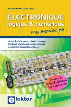 Initiation à l'électronique logique & numérique